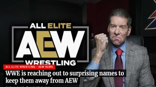 WWE is Reaching Out to Surprising Names To Keep THEM AWAY From AEW