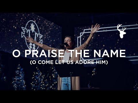 O Praise the Name (O Come Let Us Adore Him) - Kristene DiMarco  Moment