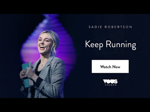 Sadie Robertson  Keep Running