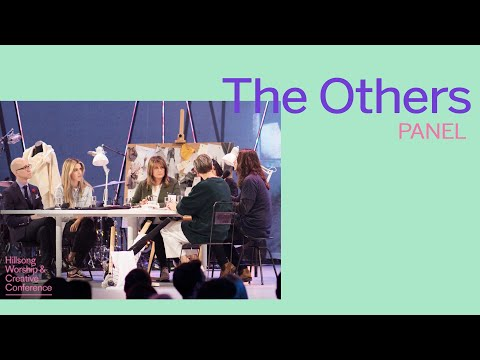 The Others Panel  Hillsong Worship & Creative Conference 2017