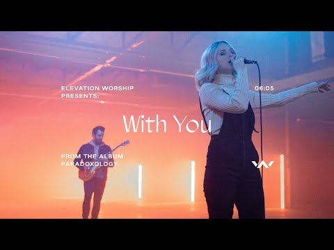 With You  Official Music Video  Elevation Worship