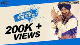 Gur Nal Ishq Mitha (DJ Ravish  - djravish , EDM