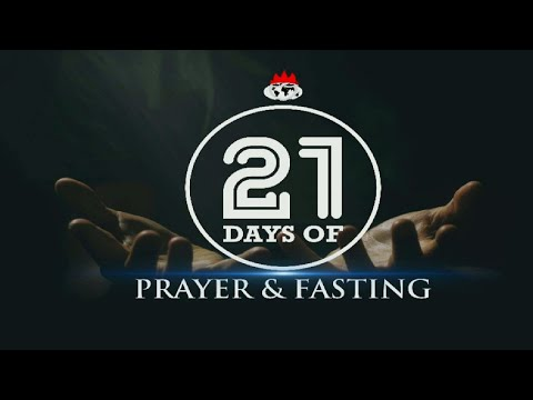 DAY 19: PRAYER AND FASTING EMPOWERS FULFILLMENT OF PROPHECIES - JAN. 22, 2021
