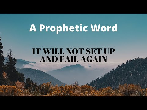Prophetic Word: It Will Not Fail Again