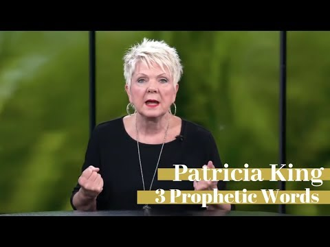 Patricia King - 3 Prophetic Words For 2019
