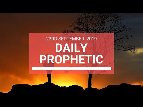 Daily Prophetic 23 September 2019   Word 6