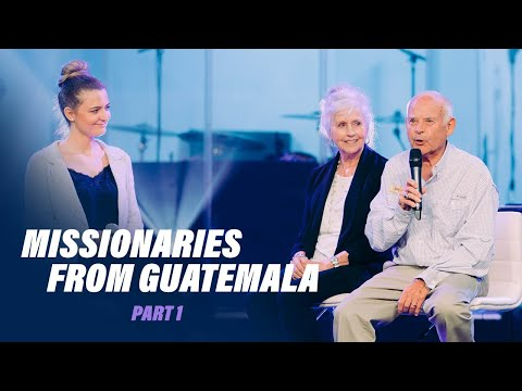 Guatemalan Missionaries  Part 1