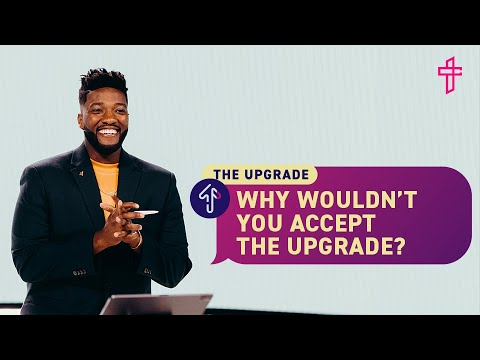 Why Wouldnt You Accept The Upgrade // Who Is The Holy Spirit // The Upgrade // Michael Todd