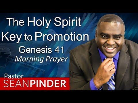 THE HOLY SPIRIT KEY TO PROMOTION - GENESIS 41 - MORNING PRAYER  PASTOR SEAN PINDER
