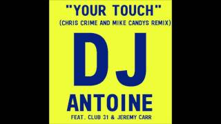 Club 31 feat. Jeremy Carr - Your Touch (Chris Crime & Mike Candys Remix)