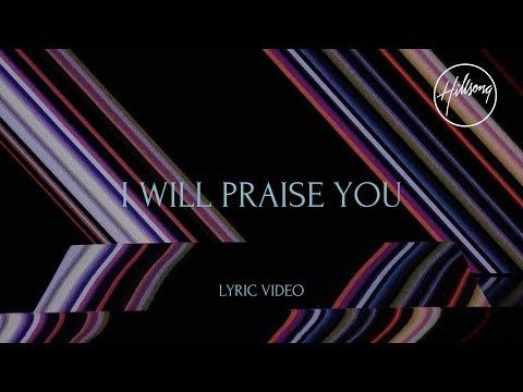 I Will Praise You - Hillsong Worship
