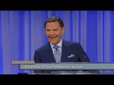 The Power of Your Faithfulness to God