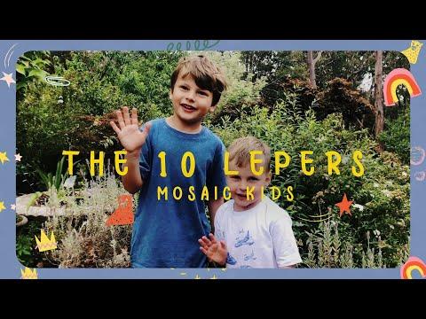 MOSAIC KIDS  The 10 Lepers  Sunday, Nov. 1st