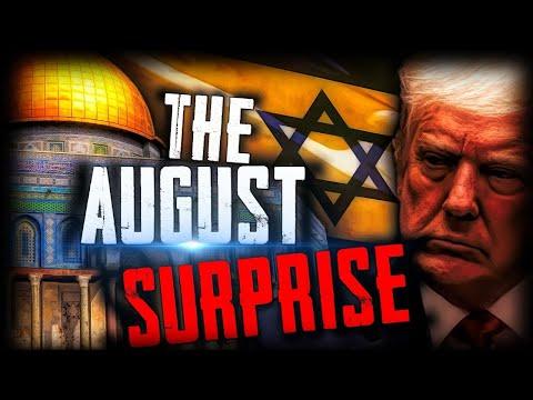 BREAKING SIGNS ALERT: TRUMP, ISRAEL & UAE PULL OFF THE AUGUST SURPRISE!!!