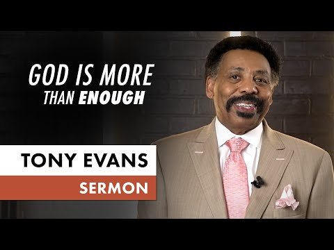 God is More Than Enough (Sunday Sermon, Dr. Tony Evans)