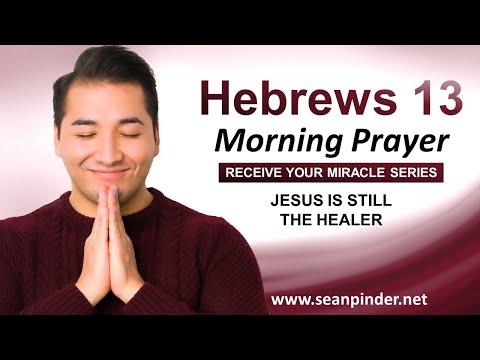 JESUS is Still the HEALER - Morning Prayer