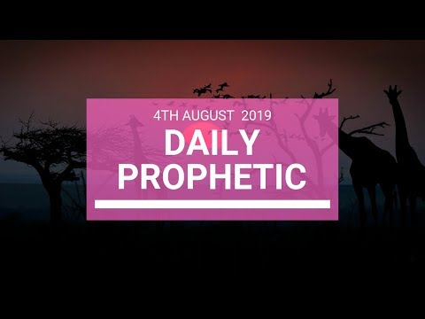 Daily Prophetic 4 August 2019   Word 3