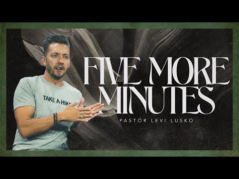Five More Minutes  Pastor Levi Lusko
