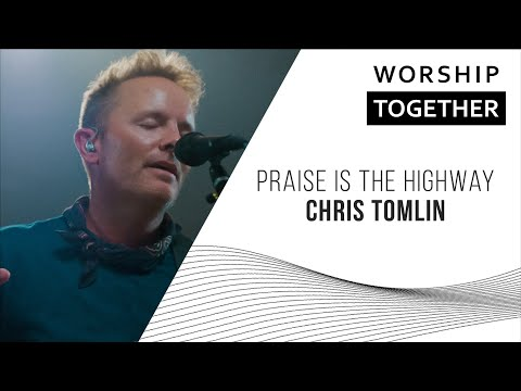 Praise is the Highway // Chris Tomlin // New Song Cafe