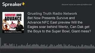 Bet Now Presents Survive and Advance:NFC East preview Will the Eagles soar behind Wentz, Can Dak get