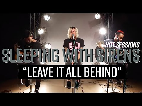 "Hot Sessions: Sleeping With Sirens ""Leave It All Behind"" 