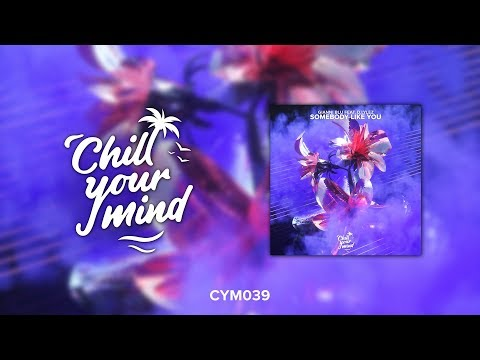 Gianni Blu - Somebody Like You feat. D.Lylez [ChillYourMind Release] - UCmDM6zuSTROOnZnjlt2RJGQ