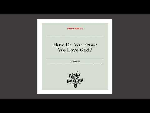 How Do We Prove We Love God? - Daily Devotional
