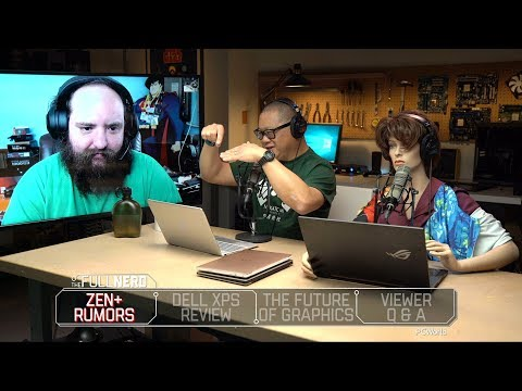 Zen+ Rumors, Dell XPS Review, the Future of Graphics, and More | The Full Nerd Ep 44 - UCDC1Pas1aocEA5HBl7jp0ew