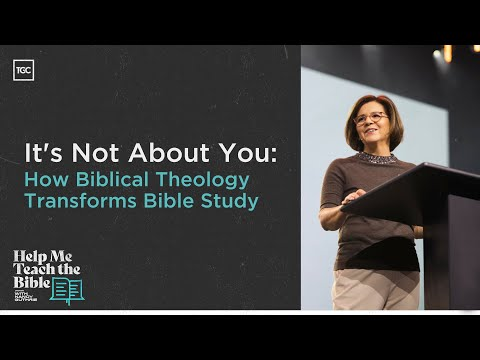 Nancy Guthrie  It's Not About You: Biblical Theology Transforms Bible Study