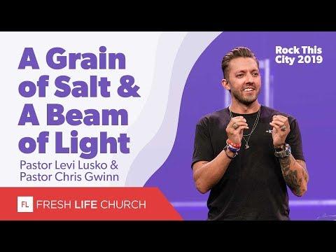 A Grain of Salt & A Beam of Light :: Rock This City 2019  Pastor Levi Lusko and Pastor Chris Gwinn