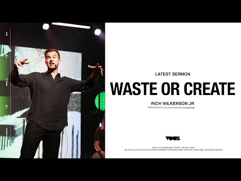 Rich Wilkerson Jr.  7 Rules for Self Discovery: Waste or Create