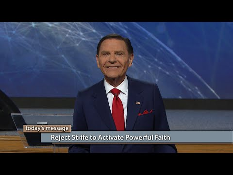 Reject Strife to Activate Powerful Faith