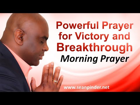 POWERFUL PRAYER FOR VICTORY AND BREAKTHROUGH - MORNING PRAYER