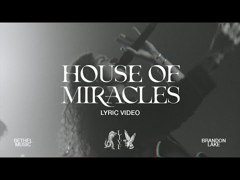 House of Miracles (Live) - Brandon Lake  Lyric Video