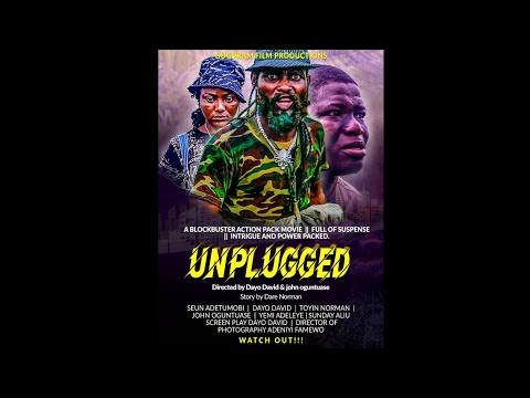UNPLUGGED  story and produced by Dare Norman Directed by Dayo David