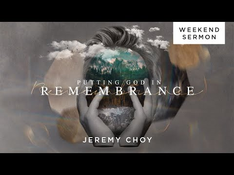 Jeremy Choy: Putting God in Remembrance