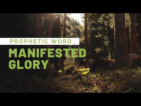 Prophetic Word - Manifested Glory (MUST WATCH)