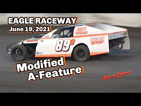 06/19/2021 Eagle Raceway Modified A-Feature - dirt track racing video image