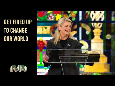 Get Fired Up To Change Our World  Cathy Duplantis