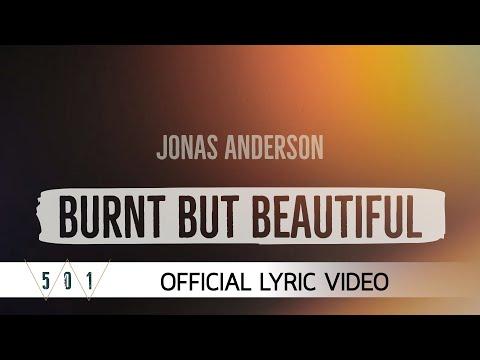 Jonas Anderson - Burnt But Beautiful
