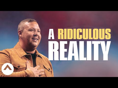 A Ridiculous Reality  Pastor Jabin Chavez  Elevation Church