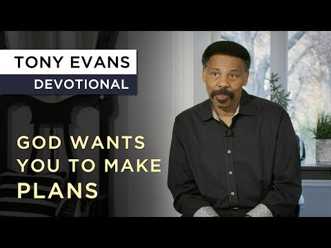 How Your Plans Fit Into God's Plan  Devotional by Tony Evans