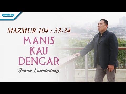 Johan Lumoindong - Manis Kau Dengar