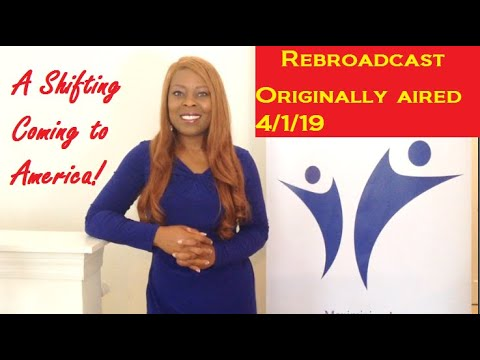 Prophetic Dream  A Shifting Coming to America  Originally Aired 4/1/2019 Rebroadcast