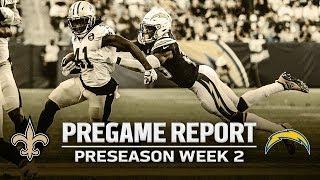Pregame Report: New Orleans Saints vs. Los Angeles Chargers   2019 NFL Preseason Week 2