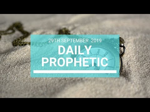 Daily Prophetic 29 September 2019   Word 8
