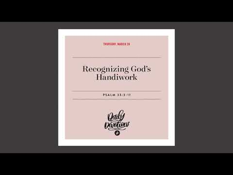 Recognizing Gods Handiwork - Daily Devotional