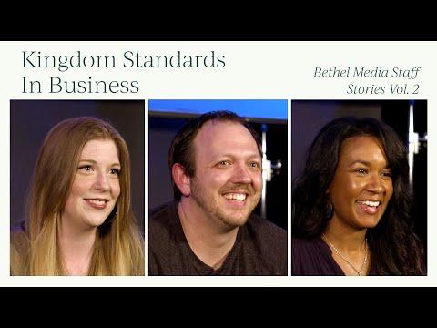 Kingdom Standards in Business  Bethel Media Staff Stories Vol. 2  Bethel Church