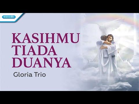 Gloria Trio - KasihMu Tiada Duanya