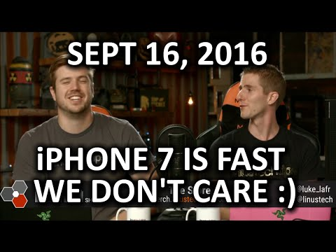 The WAN Show - iPhone 7 is Fast! We Don't Really Care? - September 16th 2016 - UCXuqSBlHAE6Xw-yeJA0Tunw